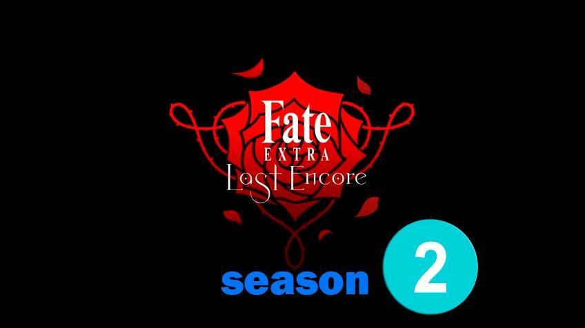 Fate/Extra Last Encore – season 2