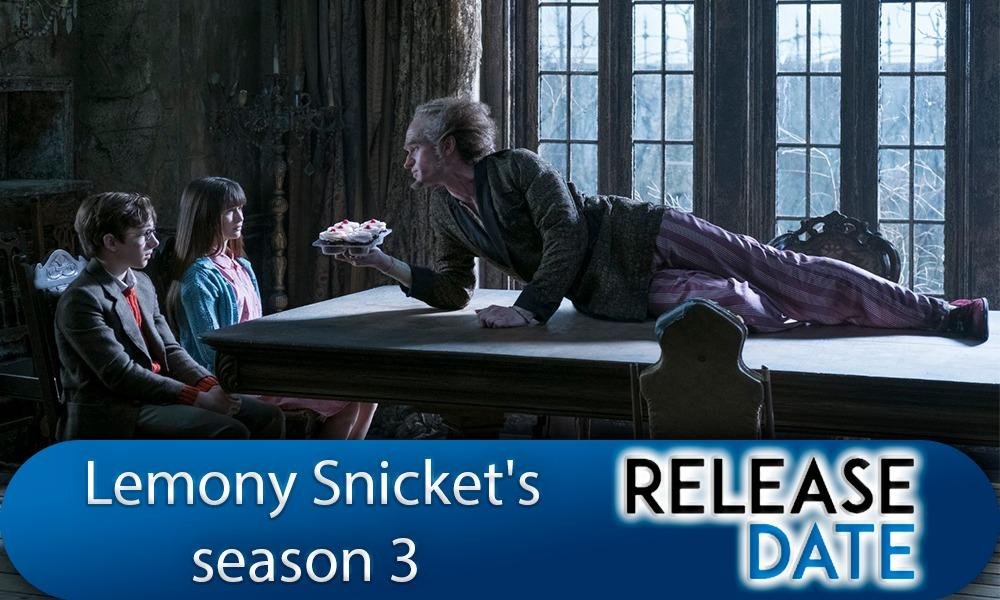 Lemony Snicket's A Series of Unfortunate Event season 3