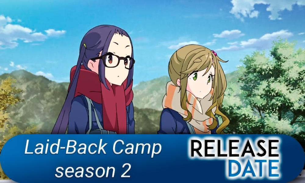 Yuru Camp / Laid-Back Camp season 2