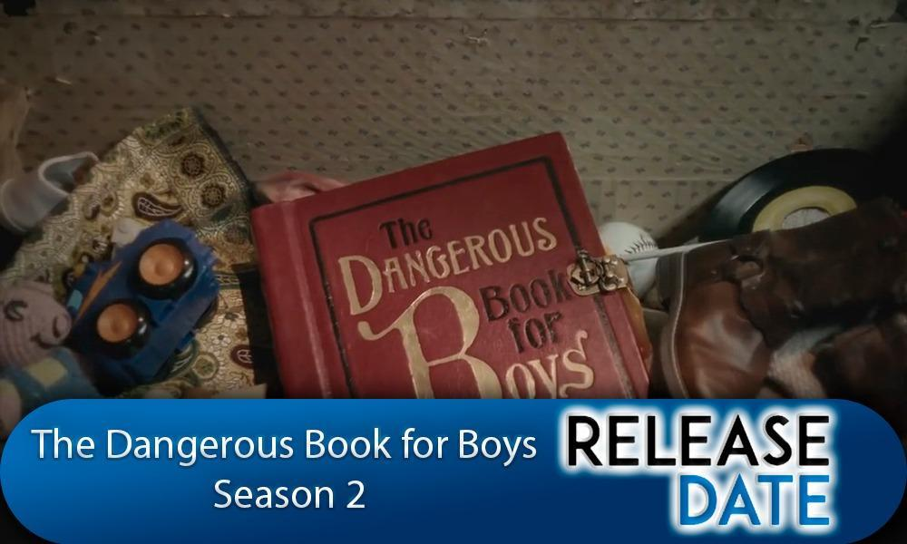 The Dangerous Book for Boys Season 2