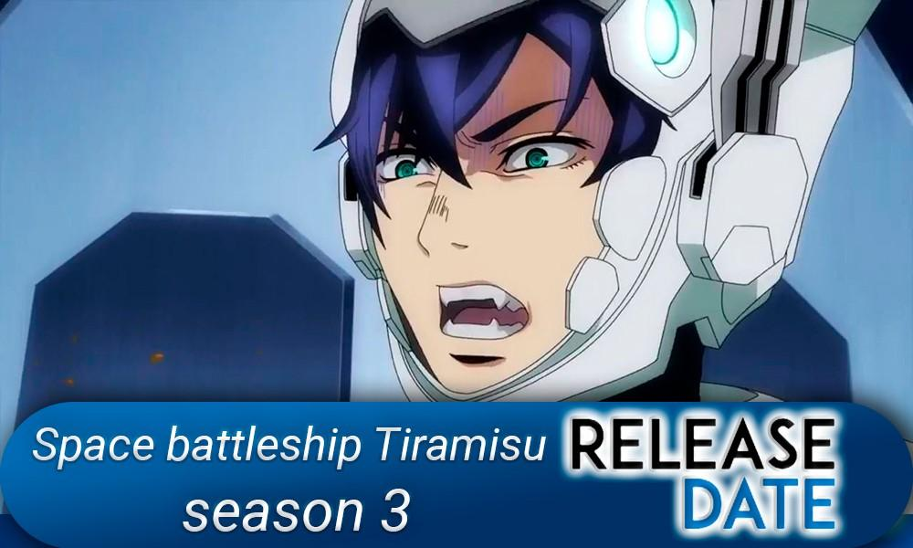 Space-battleship-Tiramisu-season-3