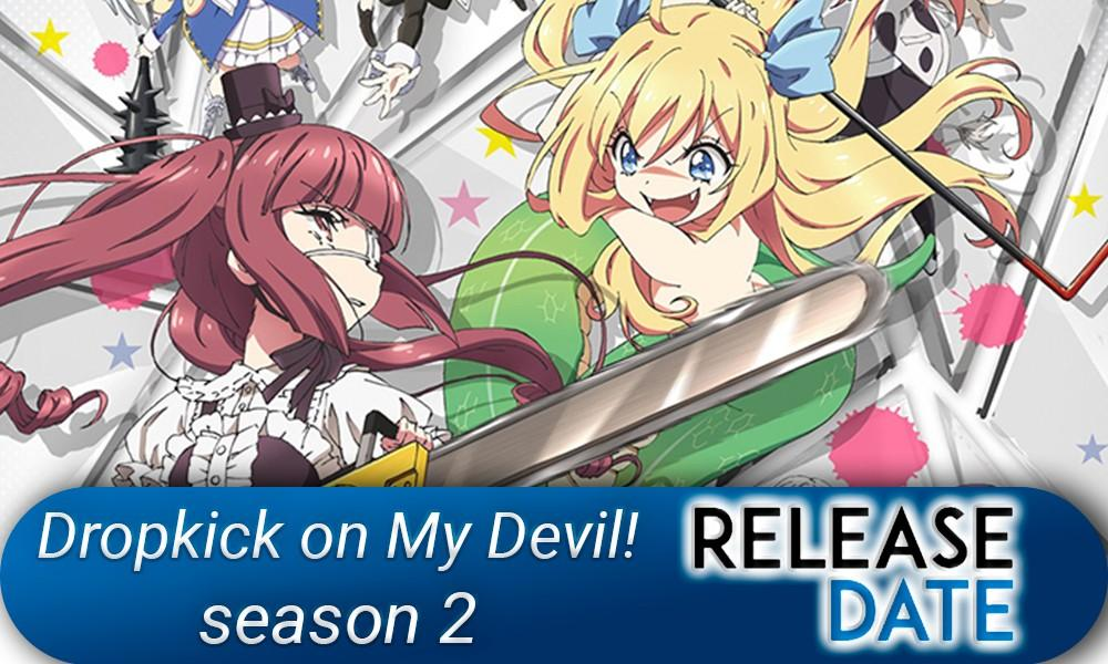 Dropkick on My Devil! season 2