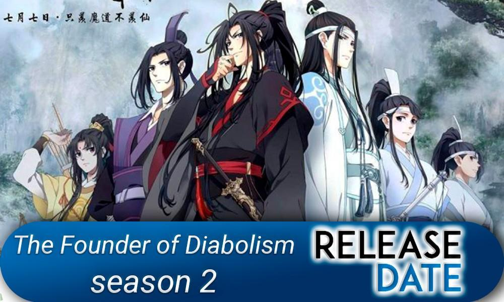 The Founder of Diabolism/Mo Dao Zu Shi Season 2