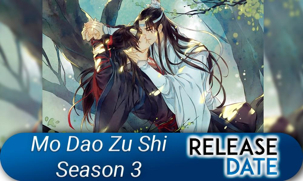 Mo Dao Zu Shi 3 / Grandmaster of Demonic Cultivation Season 3