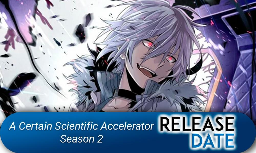 A Certain Scientific Accelerator Season 2
