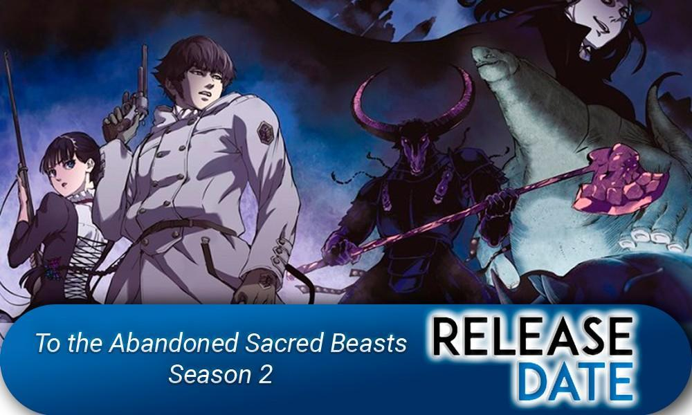 To the Abandoned Sacred Beasts Season 2