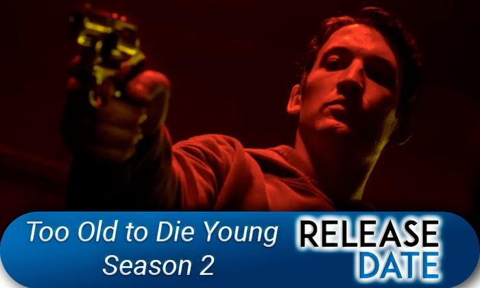 Too-Old-to-Die-Young-Season-2