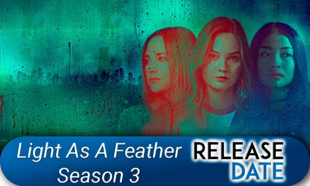 Light as a Feather Season 3