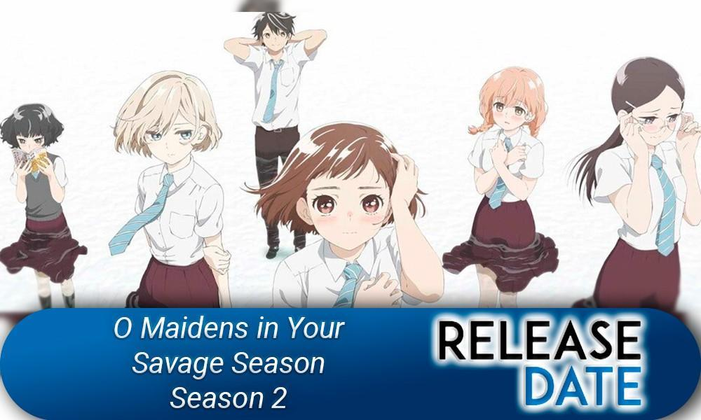 O Maidens in Your Savage Season – Season 2