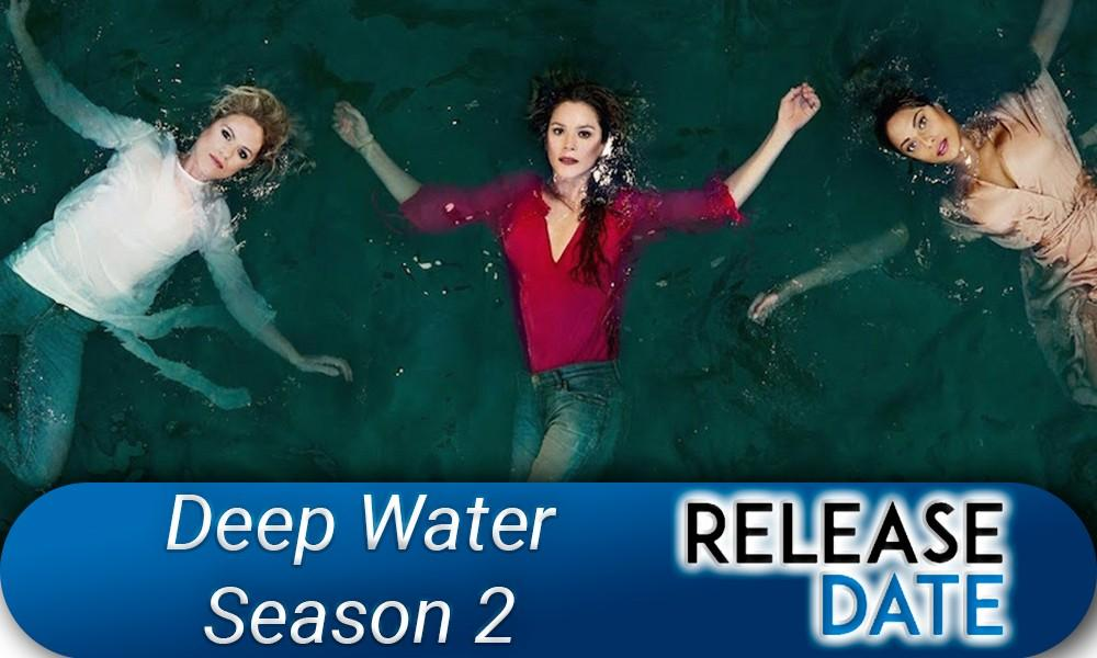 Deep Water Season 2