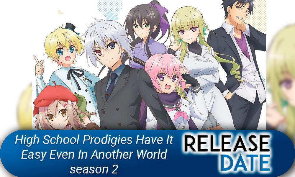 High School Prodigies Have It Easy Even In Another World Season 2