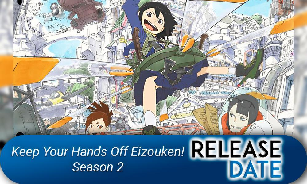 Keep Your Hands Off Eizouken! Season 2